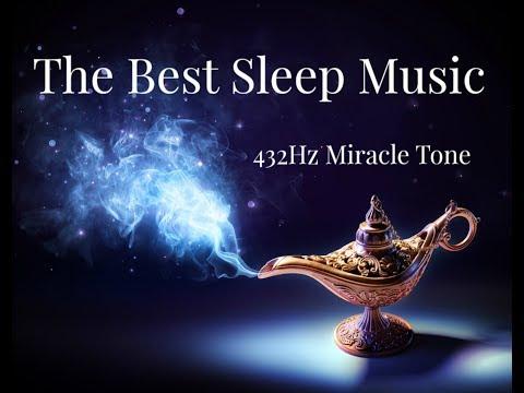 The Best Sleep Music   Harmonious Easy Deep Sleep - Get To Sleep Fast & Effortlessly With 432Hz