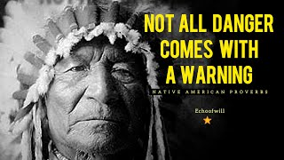 Native American Proverbs that will touch your soul.