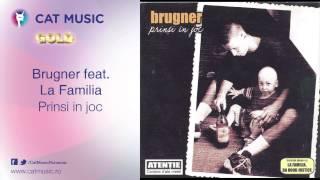 Download Brugner feat La Familia - Prinsi in joc
