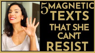 5 MAGNETIC Texts | SHE CAN'T RESIST
