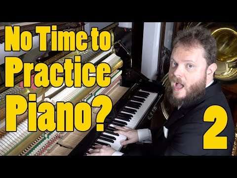 No Time to Practice Piano?  2