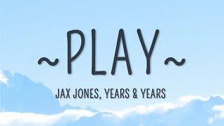 Jax Jones Years  Years  Play Lyrics