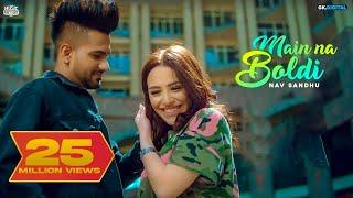 Main Na Boldi : Nav Sandhu (Official Song) Latest Punjabi Songs 2019 | Music Factory