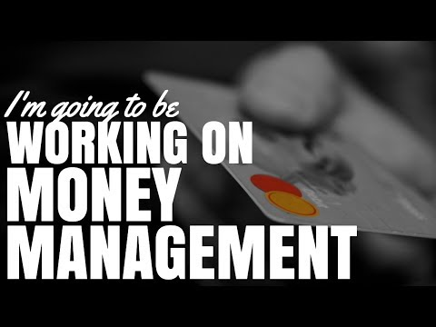 I'm Going To Be Working On Money Management