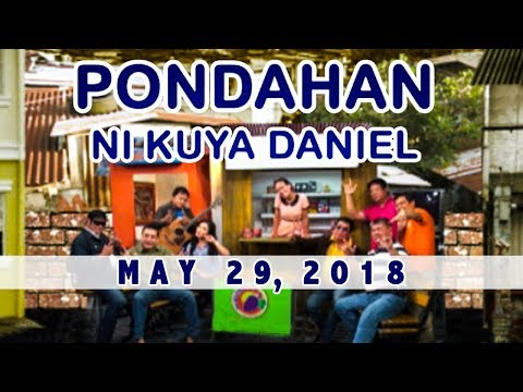 Pondahan ni Kuya Daniel (May 29, 2018)