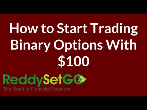 How to Start Trading Binary Options With $100 or Less