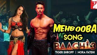 Baaghi 3 Item Song Mehbooba | Nora Fatehi | Tiger Shroff | Meet Bros | Amaal Malik