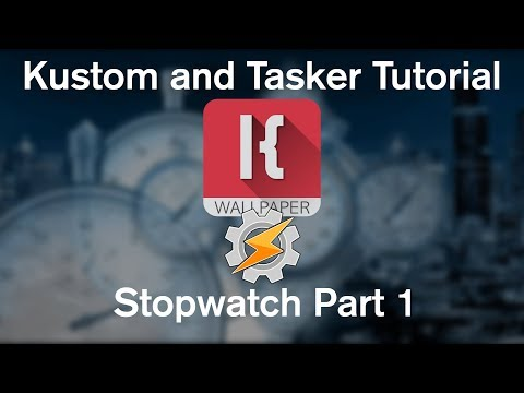 KLWP and Tasker Tutorial - The Stopwatch Part 1