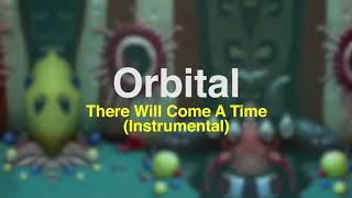 Orbital - There Will Come A Time - Instrumental (official audio)
