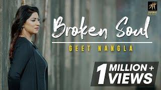 Broken Soul | Geet Nangla | Haaniya | Jaskirat Singh | Latest Punjabi Song 2018 | Humble Music