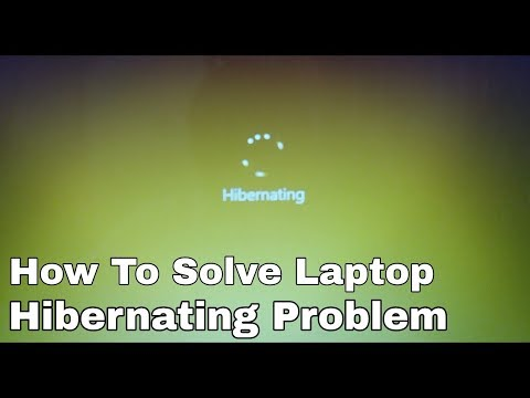How to solve laptop Hibernating stuck/problem
