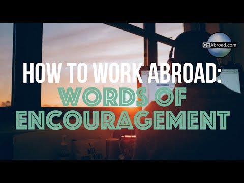 How to Work Abroad - Words of Encouragement 👊