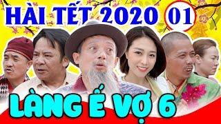 Hài Tết 2020   Làng Ế Vợ 6 - Tập 1   Phim Hài Chiến Thắng, Bình Trọng, Quang Tèo Mới Nhất 2020
