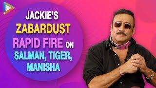 """Salman Khan has Grown Up Looking At Me"": Jackie Shroff's EPIC Rapid Fire | Tiger | Prasthanam"