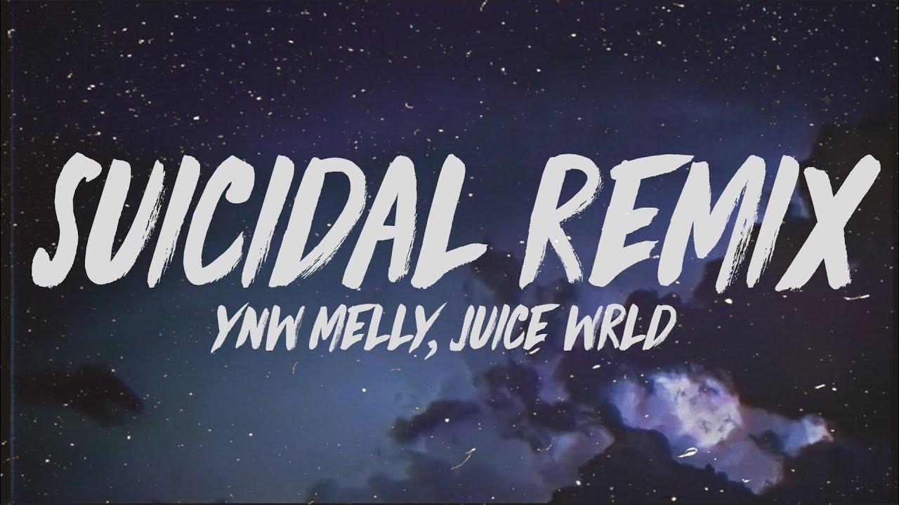 YNW Melly - Suicidal Remix (s) ft. Juice WRLD