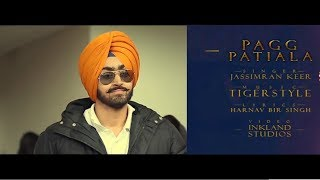 Pagg Patiala Shahi - Jassimran Keer ( Full Song ) || Tigerstyle || Punjabi Songs