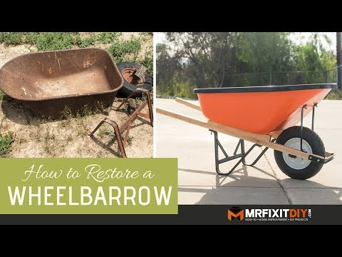 How to Restore an Old Wheelbarrow
