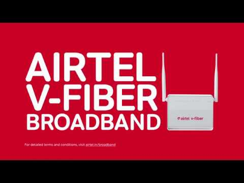 Airtel V-Fiber | Superfast Broadband For Your Home