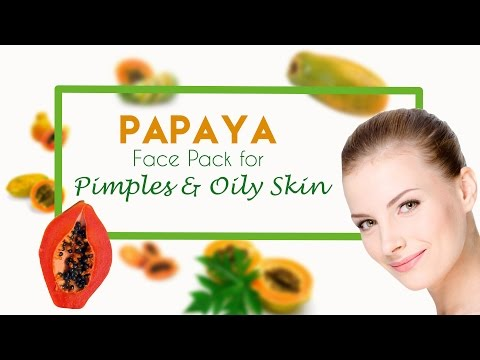Papaya Face Pack for Pimples and Oily Skin | Remedies for Healthy Skin | What it Takes