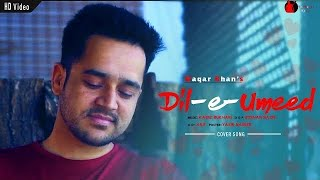 Dil-e-umeed  Waqar Khan   Ghazal   Asif Ali Santoo   Video Song 2019