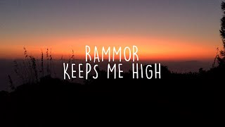 Rammor - Keeps Me High (Official Lyric Video)
