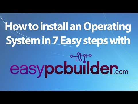 How to Install Windows on new PC in 7 Easy steps with EasyPCbuilder! HD Windows 10 Windows 7