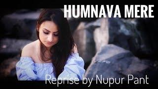 Humnava Mere Song   Cover by Nupur Pant   Jubin Nautiyal #HumnavaMere
