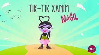 Tix Tix Xanim Nagili Nin Sozleri