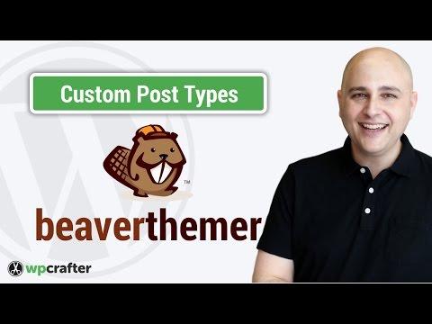 Beaver Themer Tutorial - Custom Post Types For WordPress