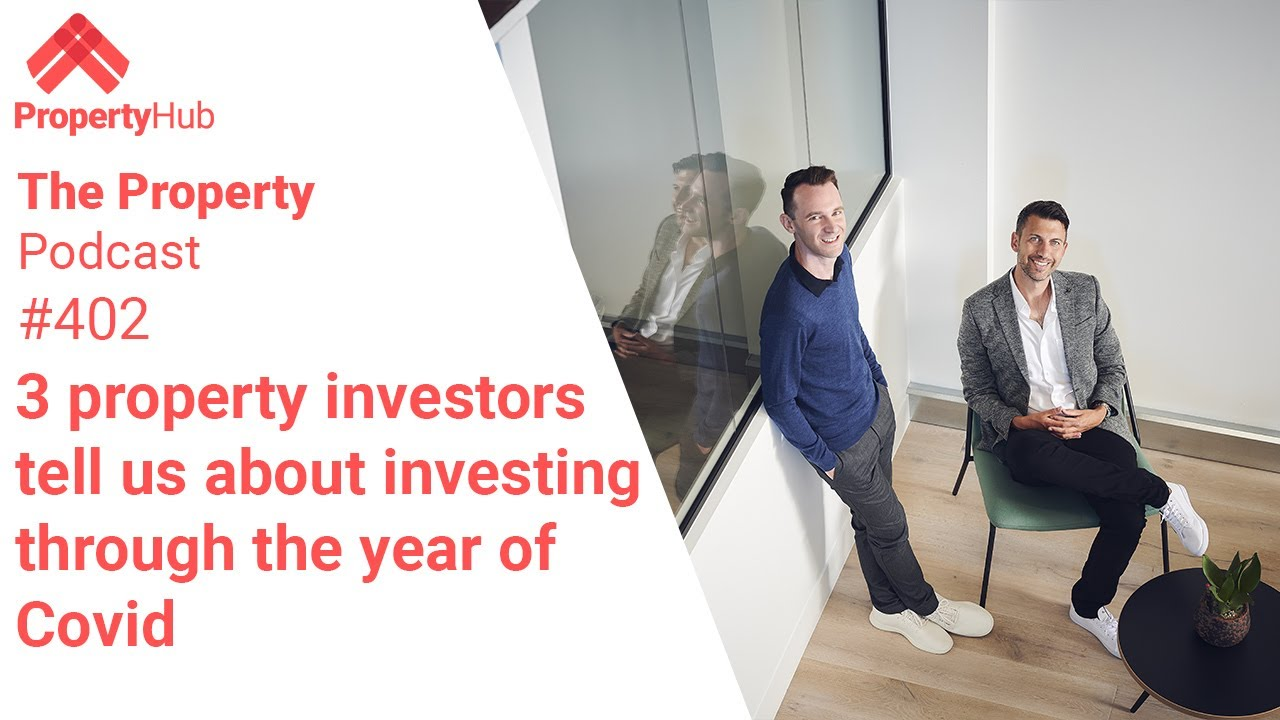 3 property investors tell us about investing through the year of Covid | The Property Podcast #402