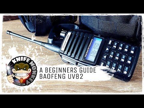 Baofeng Ham Radio (UV82 & UV5R) Beginners Guide