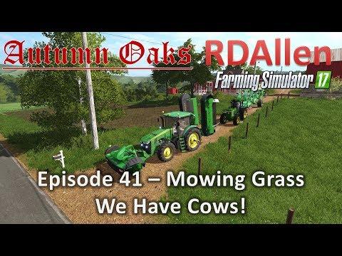 Farming Simulator 17 Autumn Oaks E41 - Mowing Grass, We Have Cows!