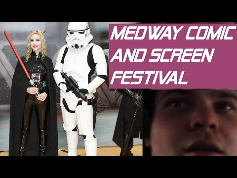 Medway Comic and Screen Festival Saturday March 2018 | Vlog & Con Review (Lady Vader)