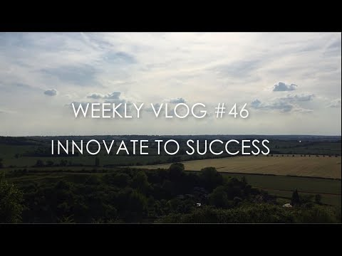 Innovate to Success - Weekly Vlog #46