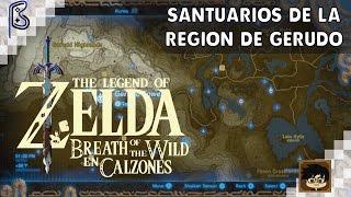 Todos Los Santuarios De La Región De Gerudo | The Legend Of Zelda Breath Of The Wild En Calzones #10