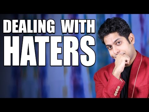 How to deal with Haters?
