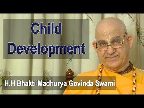 Child Development by H.H Bhakti Madhurya Govinda Swami