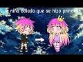 La niña odiada que se hizo princesa - mini película 3
