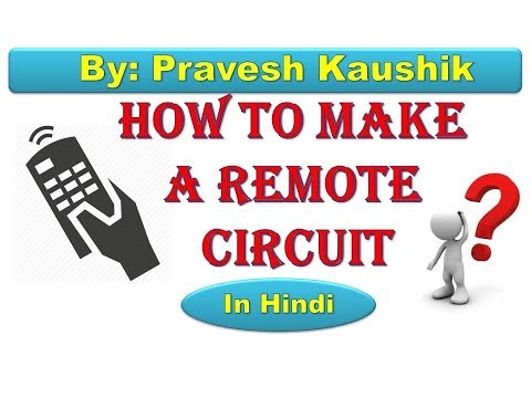 how to make a remote circuit in hindi by Pravesh Kaushik