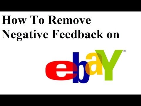 How To Remove Revise Negative Feedback on Ebay