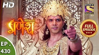 Vighnaharta Ganesh - Ep 430 - Full Episode - 15th April, 2019