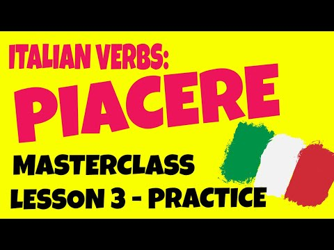 Learn Italian Verbs and Basic Italian: PIACERE and How to Say TO LIKE in Italian (Less. 3, Practice)