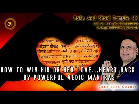 How To Win His Or Her Love Heart Back By Powerful Vedic Mantras