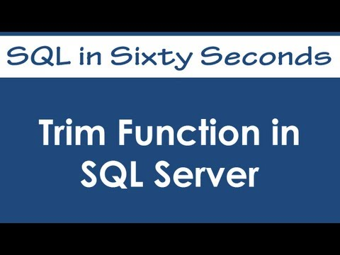 Trim Function in SQL Server - SQL in Sixty Seconds #040