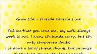Grow Old - Florida Georgia Line Lyrics