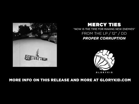 Mercy Ties - Now Is The Time For Making New Enemies