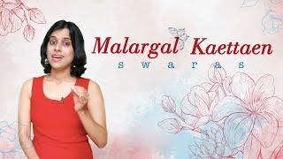 How to sing 'Malargal Ketten' swaras