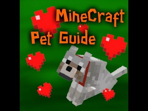 ★ MineCraft - Pet Guide! And Breeding! ★