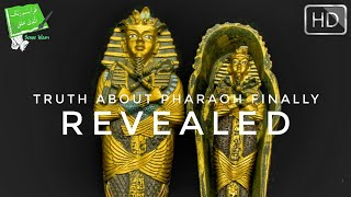 TRUTH ABOUT PHARAOH REVEALED BY HISTORIANS (Miracle of The Quran)
