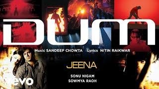 Jeena - Official Audio Song | Dum | Sonu Nigam